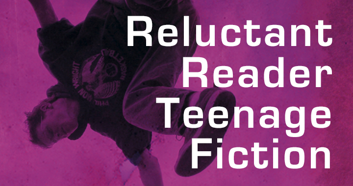 Reluctant Teenage Fiction
