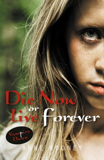 Die Now or Live Forever