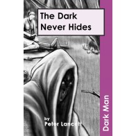 The Dark Never Hides