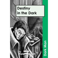 Destiny in the Dark