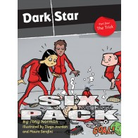 Dark Star Part 4; The Trick 6 pack