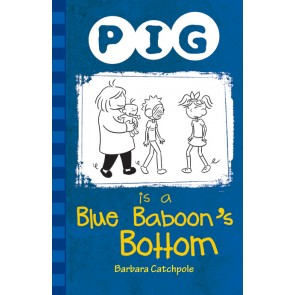 Pig is a Blue Baboon's Bottom